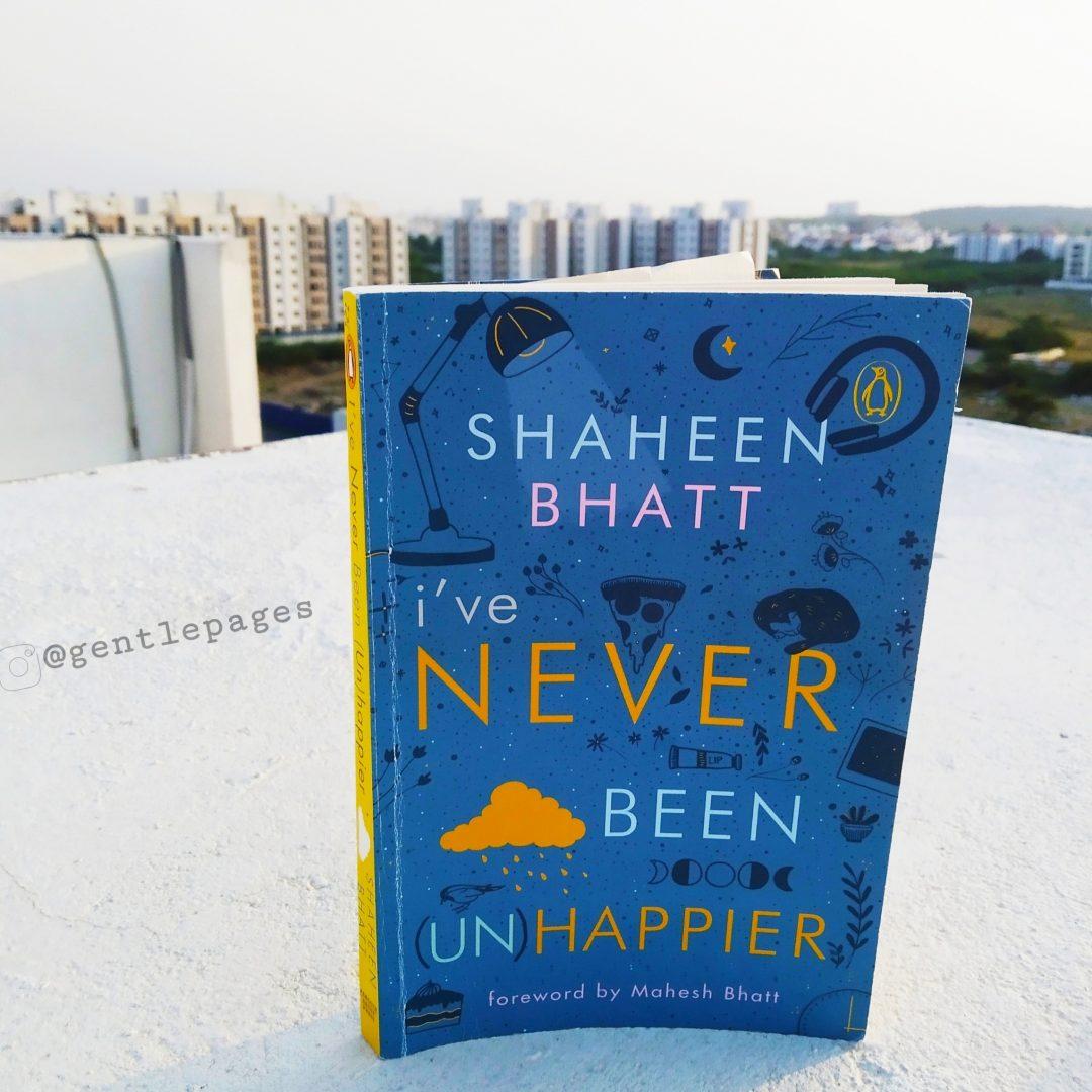 I've never been unhappier by Shaheen Bhatt
