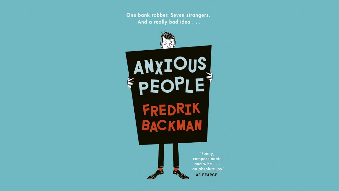 Anxious people byFredrikBackman